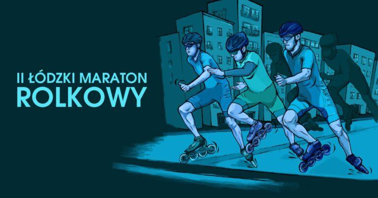 II Łódzki Maraton Rolkowy droga wolna